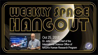 Download Weekly Space Hangout - Oct 25, 2017: Dr. John Charles of NASA's Human Research Program Video