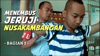 Download Menembus Jeruji Nusakambangan (Bag. 1) Video