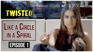 Download Twisted | Episode 1 - 'Like A Circle In A Spiral' | Nia Sharma | A Web Series By Vikram Bhatt Video