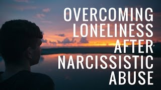 Download Overcoming Loneliness After Narcissistic Abuse Video