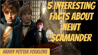 Download 5 Interesting Facts About Newt Scamander Video