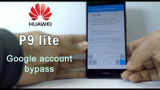 huawei p9 lite 2017 frp google account bypass new method 100