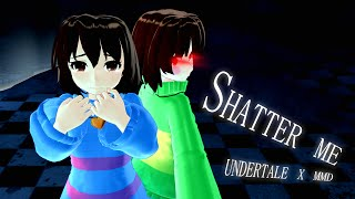 Download [MMD Undertale] - Shatter me Video