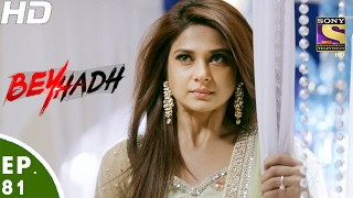 Download Beyhadh - बेहद - Ep 81 - 31st Jan, 2017 Video