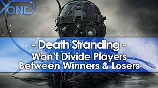 Download Kojima Says Death Stranding Won't Divide Players Between Winners & Losers Video