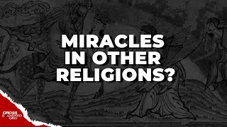 Download What About the Miracles of Other Religions? Video