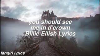 Download you should see me in a crown || Billie Eilish Lyrics Video
