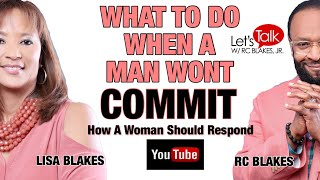 Download WHAT TO DO WHEN A MAN WON'T COMMIT AND HOW A WOMAN SHOULD RESPOND- Conversation between RC and Lisa Video