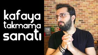 Download KAFAYA TAKMAMA SANATI - KALICI ÇÖZÜM Video