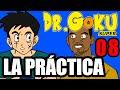 Download DR GOKU SUPER - 08 - LA PRÁCTICA Video
