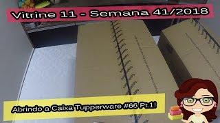 Download Abrindo as Caixas Tupperware: Semana 41/2018! - Vitrine 11! Parte 01! Video
