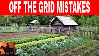 Download Top 10 Off Grid Living Mistakes Video