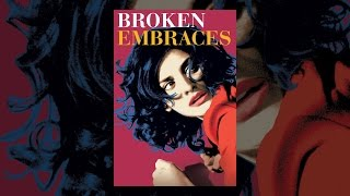 Download Broken Embraces Video