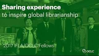 Download The 2017 IFLA/OCLC Fellows on local library challenges and opportunities Video