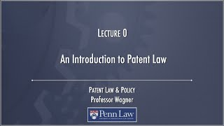 Download Lecture 00 - Introduction to Patents Video