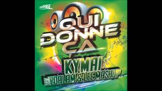 Download Kymai feat Edalam & Lee Mashup – Qui Donne ça (Radio Edit) Video