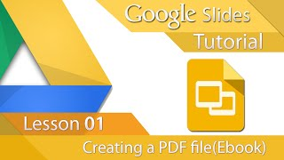 Download Google Slides - Tutorial 01 - Creating a PDF (E-Book) Video