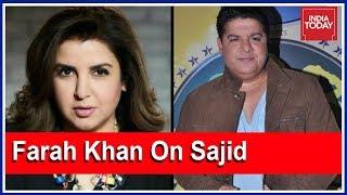 Download Sister Farah Khan Breaks Silence On Sajid Khan's Misbehaviour Video