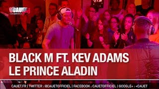 Download Black M ft. Kev Adams - Le prince Aladin - C'Cauet sur NRJ Video