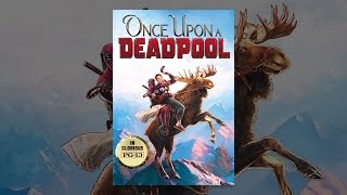 Download Once Upon a Deadpool Video