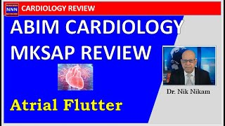 Download ATRIAL FLUTTER REVIEW BY NIK NIKAM MD | USMLE | ABIM | FELLOWS Video