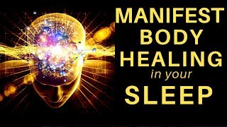 Download HEAL while you SLEEP ★ Manifest Body Healing Meditation ★ Repair Cells and Get Pain Relief Video