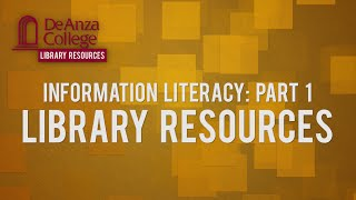 Download Information Literacy: Part 1 - Library Resources | De Anza College Video