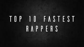 Download Top 10 Fastest Rappers (Accurate List) Video
