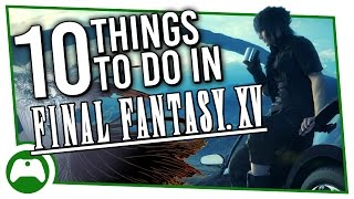 Download 10 Things To Do In Final Fantasy 15 Instead Of Saving The World Video