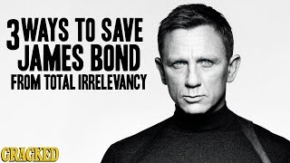 Download 3 Ways To Save James Bond From Total Irrelevancy Video