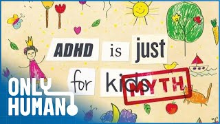 Download ADHD - Not Just for Kids (Adult ADHD Documentary) | Only Human Video