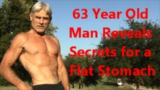 Download 63 Year Old Man Reveals Secrets for a Flat Stomach Video