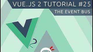 Download Vue JS 2 Tutorial #25 - The Event Bus Video