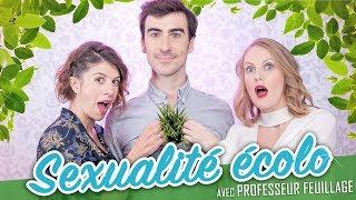 Download La Sexualité écolo (feat. PROFESSEUR FEUILLAGE) - Parlons peu Mais parlons ! Video