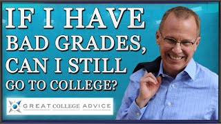 Download If I Have Bad Grades, Can I Still Go to College? Expert Educational Consultant Has the Answer Video