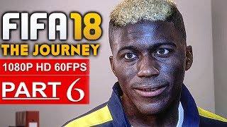 Download FIFA 18 THE JOURNEY Gameplay Walkthrough Part 6 [1080p HD 60FPS] - No Commentary (FULL GAME) Video