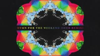 Download Coldplay - Hymn For The Weekend (Seeb Remix) Video