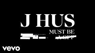 Download J Hus - Must Be Video