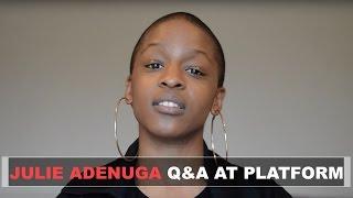Download Julie Adenuga Q&A at Platform Video