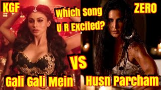 Download Husn Parcham Vs Gali Gali Mein l Which Song You Are Excited About? Zero Vs KGF Video