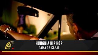 Download Hungria Hip Hop - Cama de Casal (Videoclipe) Video