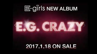 Download E-girls / NEW ALBUM 「E.G. CRAZY」2017.1.18 ON SALE 予告動画 Video