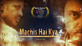 Download Machis Hai Kya | Award winning psychological thriller short film 2015 | Argalian Pictures Video