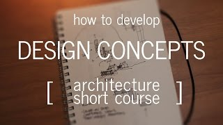 Download Architecture Short Course: How to Develop a Design Concept Video