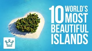 Download 10 Most Beautiful Islands In The World Video