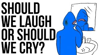 Download Should We Laugh Or Should We Cry? Video