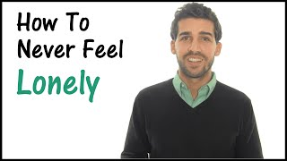 Download How To Deal With Loneliness - Never Feel Lonely Again! Video