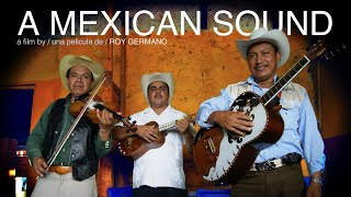 Download A Mexican Sound - a documentary about Mexico's mountain music | 2013 | Dir. Roy Germano Video