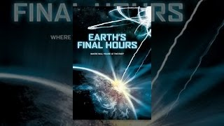 Download Earth's Final Hours Video