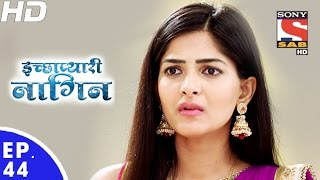 Download Icchapyaari Naagin - इच्छाप्यारी नागिन - Episode 44 - 25th November, 2016 Video